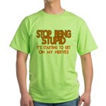 Getting On My Nerves Green T-Shirt