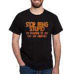 Getting On My Nerves Dark T-Shirt