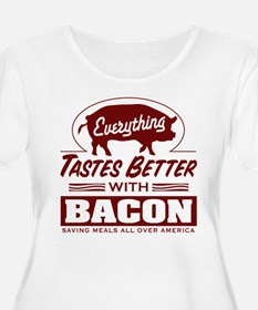 Everthings Better with Bacon Plus Size T-Shirt