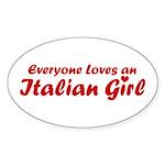 Everyone Loves an Italian gir Oval Sticker