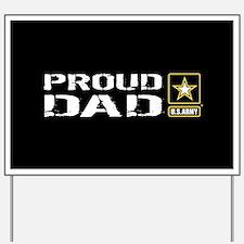 U.S. Army: Proud Dad (Black) Yard Sign