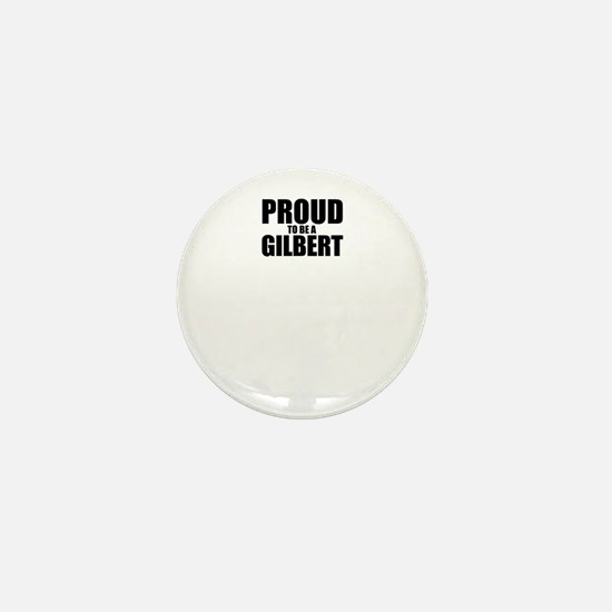 Proud to be GILBERT Mini Button
