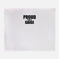 Proud to be GAIGE Throw Blanket