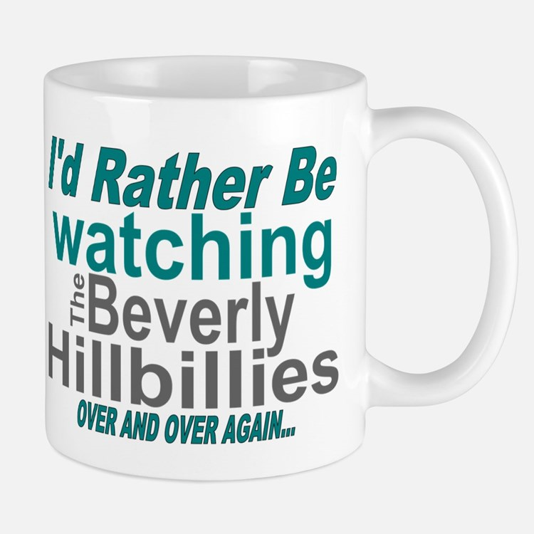 I'd Rather Be Watching The Beverly Hillbillie Mugs