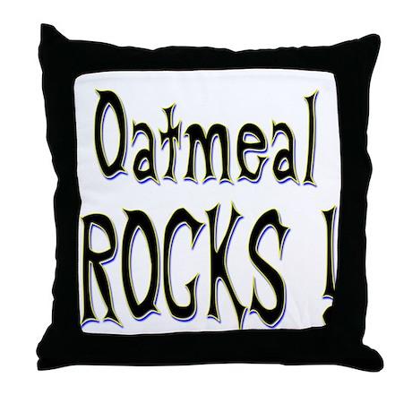 Oatmeal Rocks ! Throw Pillow