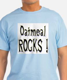 Oatmeal Rocks ! T-Shirt