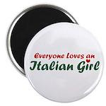 Everyone Loves an Italian gir Magnet