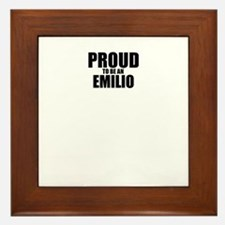 Proud to be EMILIO Framed Tile