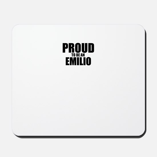 Proud to be EMILIO Mousepad