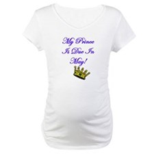 My Prince Is Due In May Shirt