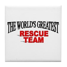 """The World's Greatest Rescue Team"" Tile Coaster"