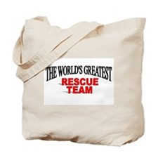"""""""The World's Greatest Rescue Team"""" Tote Bag"""