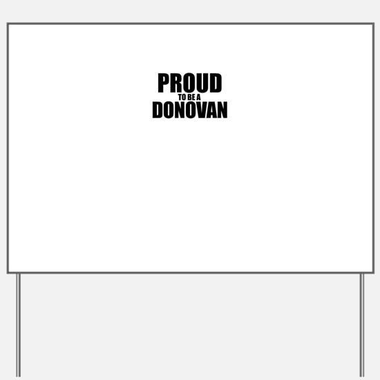 Proud to be DONOVAN Yard Sign