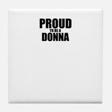 Proud to be DONNA Tile Coaster
