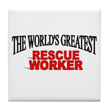 """The World's Greatest Rescue Worker"" Tile Coaster"