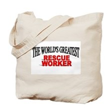 """""""The World's Greatest Rescue Worker"""" Tote Bag"""