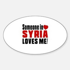 Someone In Syria Loves Me Sticker (Oval)