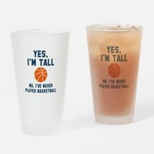 Yes, I'm Tall Drinking Glass