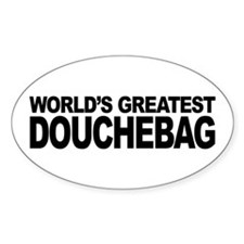 World's Greatest Douchebag Sticker (Oval)