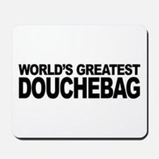 World's Greatest Douchebag Mousepad