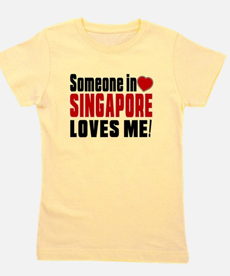 Someone In Singapore Loves Me Girl's Tee