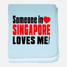 Someone In Singapore Loves Me baby blanket
