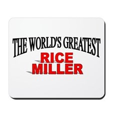 """""""The World's Greatest Rice Miller"""" Mousepad"""