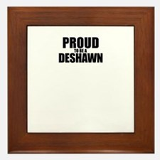 Proud to be DESHAWN Framed Tile