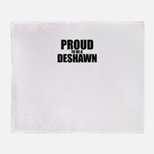 Proud to be DESHAWN Throw Blanket