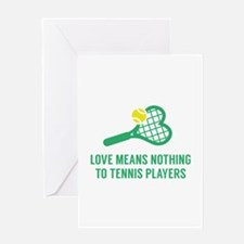 Love Means Nothing Greeting Card