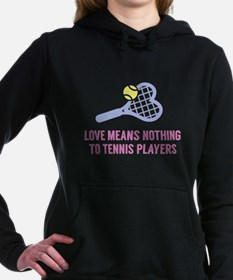 Love Means Nothing Hooded Sweatshirt