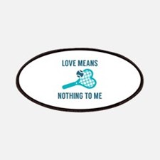 Love Means Nothing To Me Patches
