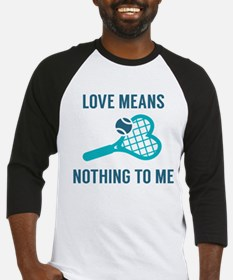 Love Means Nothing To Me Baseball Jersey