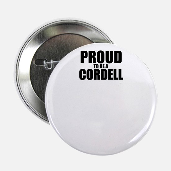 """Proud to be CORDELL 2.25"""" Button"""