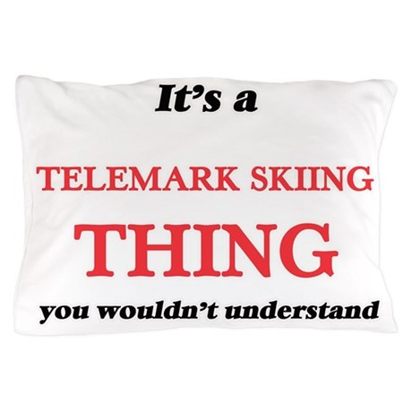 It's a Telemark Skiing thing, you Pillow Case