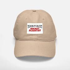 """The World's Greatest Rocket Scientist"" Baseball Baseball Cap"