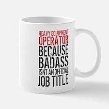 Heavy Equipment Operator Badass Mugs