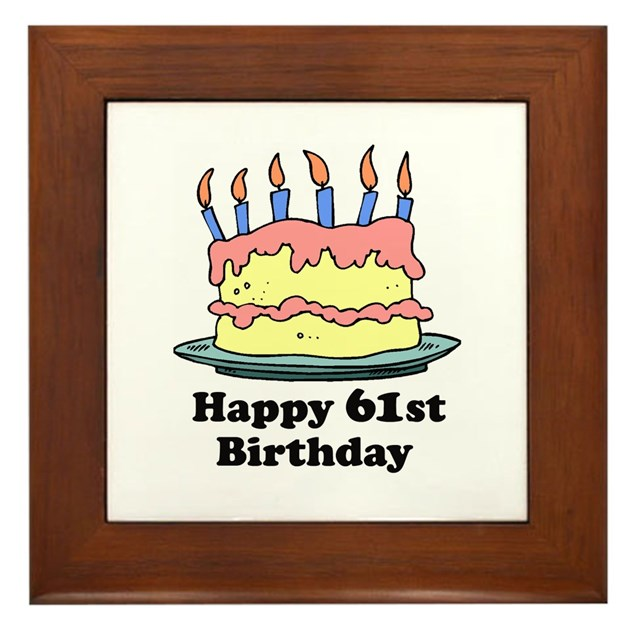 Happy 61st Birthday Framed Tile By Screamscreens