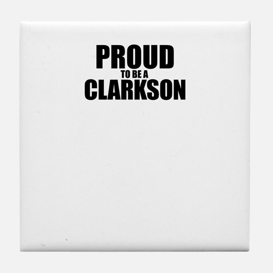 Proud to be CLARKSON Tile Coaster