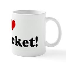 I Love My Rocket!  Mug