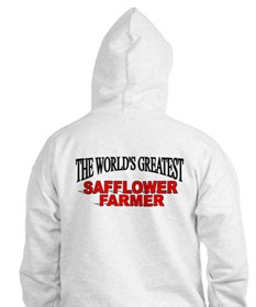 """""""The Wold's Greatest Safflower Farmer"""" Hoodie"""