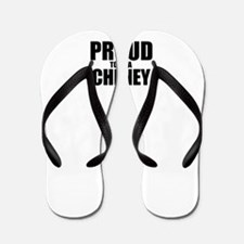Proud to be CHENEY Flip Flops