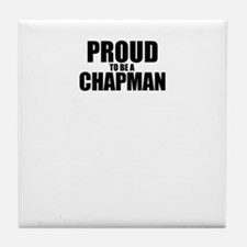Proud to be CHAPMAN Tile Coaster