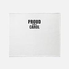 Proud to be CAROL Throw Blanket