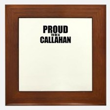 Proud to be CALLAHAN Framed Tile