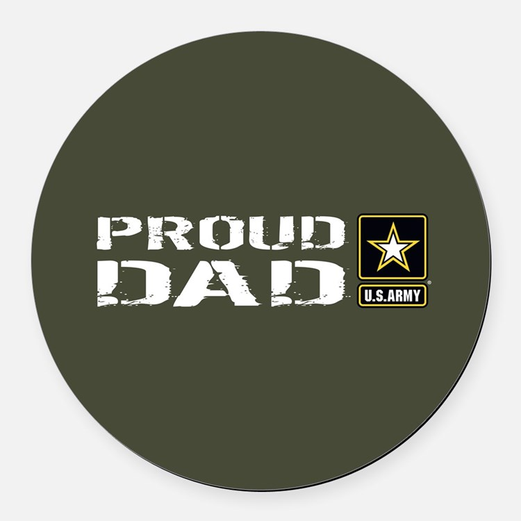 U.S. Army: Proud Dad (Military Gr Round Car Magnet