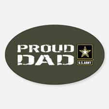 U.S. Army: Proud Dad (Military Gree Sticker (Oval)