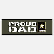 U.S. Army: Proud Dad (Military Gr Bumper Bumper Sticker