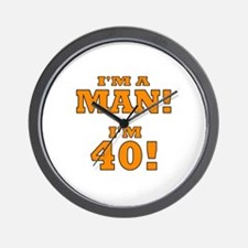 I'm a Man! I'm 40! Wall Clock