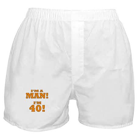I'm a Man! I'm 40! Boxer Shorts